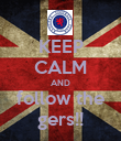 KEEP CALM AND follow the gers!! - Personalised Poster large