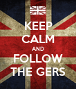 KEEP CALM AND FOLLOW THE GERS - Personalised Poster large