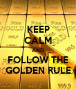 KEEP CALM AND FOLLOW THE GOLDEN RULE - Personalised Poster large