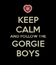 KEEP CALM AND FOLLOW THE GORGIE BOYS - Personalised Poster large