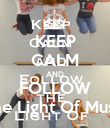 KEEP CALM AND FOLLOW The Light Of Music - Personalised Poster large