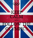 KEEP CALM AND FOLLOW THE OLYMPICS - Personalised Poster large