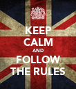 KEEP CALM AND FOLLOW THE RULES - Personalised Poster large