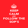 KEEP CALM AND FOLLOW THE SOP'S - Personalised Poster large