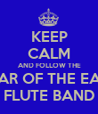 KEEP CALM AND FOLLOW THE STAR OF THE EAST FLUTE BAND - Personalised Poster large