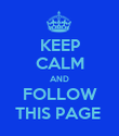 KEEP CALM AND FOLLOW THIS PAGE  - Personalised Poster large