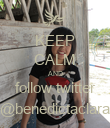 KEEP CALM AND follow twitter @benedictaclara - Personalised Poster large
