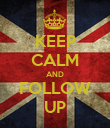 KEEP CALM AND FOLLOW UP - Personalised Poster large