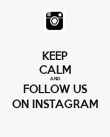 KEEP CALM AND FOLLOW US ON INSTAGRAM - Personalised Poster large