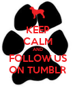 KEEP CALM AND FOLLOW US ON TUMBLR - Personalised Poster large