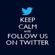 KEEP CALM AND FOLLOW US ON TWITTER - Personalised Poster large