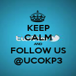 KEEP CALM AND FOLLOW US @UCOKP3 - Personalised Poster large