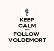 KEEP CALM and FOLLOW  VOLDEMORT - Personalised Poster large