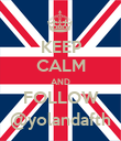 KEEP CALM AND FOLLOW @yolandafth - Personalised Poster large