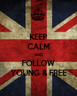 KEEP CALM AND FOLLOW YOUNG & FREE - Personalised Poster large