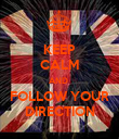 KEEP CALM AND  FOLLOW YOUR DIRECTION - Personalised Poster large