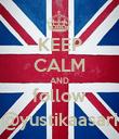 KEEP CALM AND follow @yustikaasari - Personalised Poster large