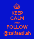 KEEP CALM AND FOLLOW @zalfaasilah - Personalised Poster large