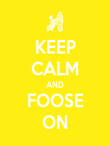 KEEP CALM AND FOOSE ON - Personalised Poster large
