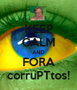 KEEP CALM AND FORA corruPTtos! - Personalised Poster large