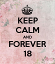 KEEP CALM AND FOREVER 18 - Personalised Poster large
