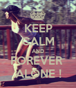KEEP CALM AND FOREVER  ALONE ! - Personalised Poster large