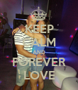 KEEP CALM AND FOREVER LOVE - Personalised Poster large