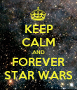 KEEP CALM AND FOREVER STAR WARS - Personalised Poster large