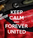 KEEP CALM AND FOREVER UNITED - Personalised Poster large