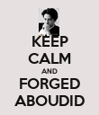 KEEP CALM AND FORGED ABOUDID - Personalised Poster large