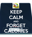KEEP CALM AND FORGET CALORIES - Personalised Poster large