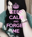 KEEP CALM AND FORGET ME - Personalised Poster large