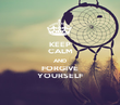 KEEP CALM AND FORGIVE YOURSELF - Personalised Poster large