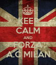 KEEP CALM AND FORZA A.C MILAN - Personalised Poster small
