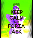 KEEP CALM AND FORZA AEK - Personalised Poster large