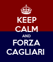 KEEP CALM AND FORZA CAGLIARI  - Personalised Poster large