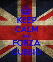 KEEP CALM AND FORZA GUBBIO - Personalised Poster large