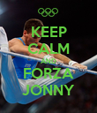 KEEP CALM AND FORZA JONNY - Personalised Poster small