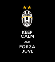 KEEP CALM AND FORZA JUVE - Personalised Poster large