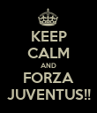 KEEP CALM AND FORZA JUVENTUS!! - Personalised Poster large