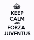 KEEP CALM AND FORZA  JUVENTUS - Personalised Poster large