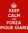 KEEP CALM AND FORZA OLYMPIQUE GIARIZZOLE - Personalised Poster large