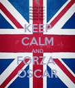 KEEP CALM AND FORZA  OSCAR - Personalised Poster large