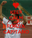 KEEP CALM AND FORZIA CAPITANO - Personalised Poster large
