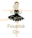 Keep Calm And Fouetté On - Personalised Poster large