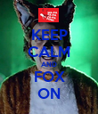 KEEP CALM AND FOX ON - Personalised Poster large