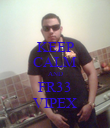 KEEP CALM AND FR33 VIPEX - Personalised Poster large