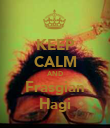 KEEP CALM AND Frasgian Hagi - Personalised Poster large