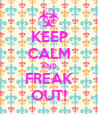 KEEP CALM AND FREAK OUT! - Personalised Poster large