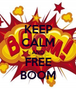 KEEP CALM AND FREE BOOM - Personalised Poster large